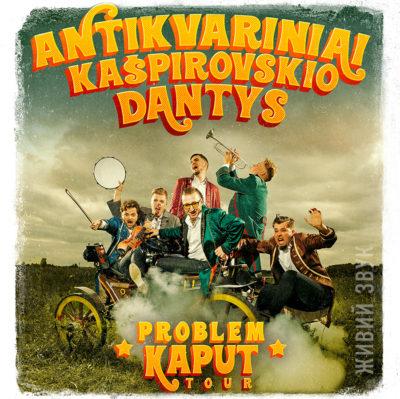 """ANTIKVARINIAI KAŠPIROVSKIO DANTYS - """"PROBLEM KAPUT TOUR"""""""